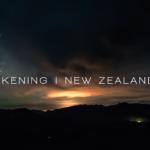 Awakening – Tolle Timelapse Aufnahmen aus Neuseeland
